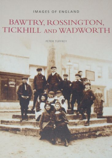 Bawtry, Rossington, Tickhill and Wadworth, by Peter Tuffrey